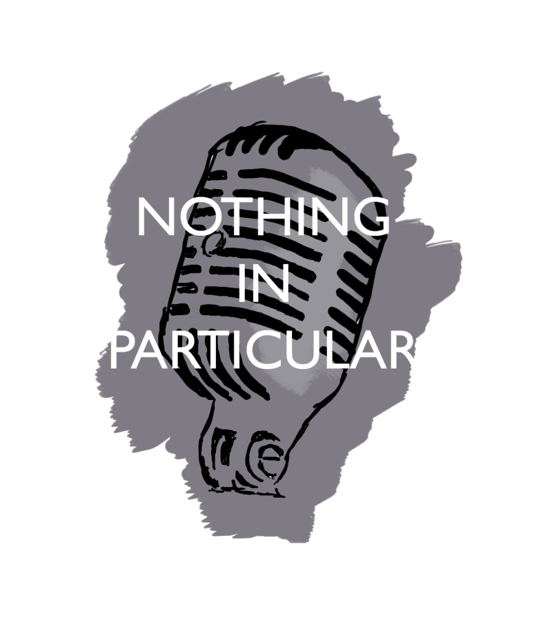 """Nothing in particular"". The first logo I ever did with my sketchpad. Turned out pretty well. It was for a podcast that I made (and still have... unreleased!)"